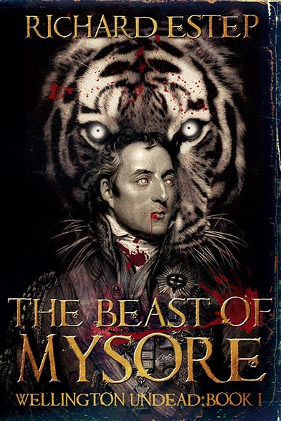 The Beast of Mysore: Supernatural Historical Fiction by Richard Estep
